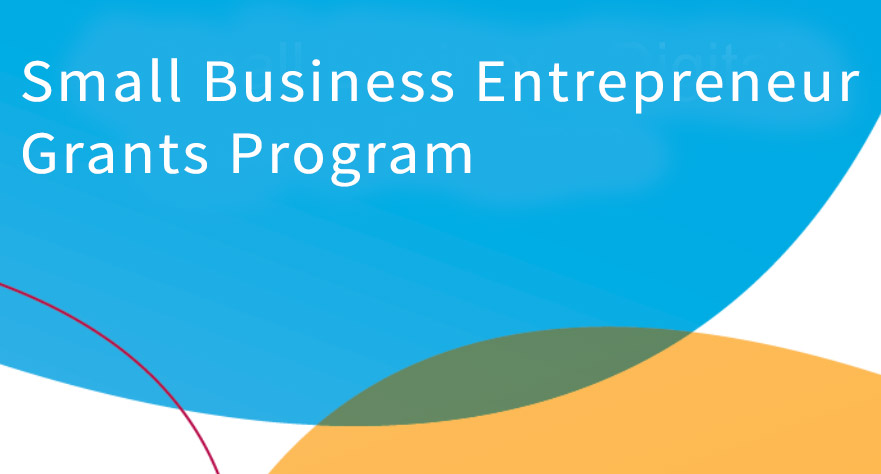 Small Business Entrepreneur Grants Now Available